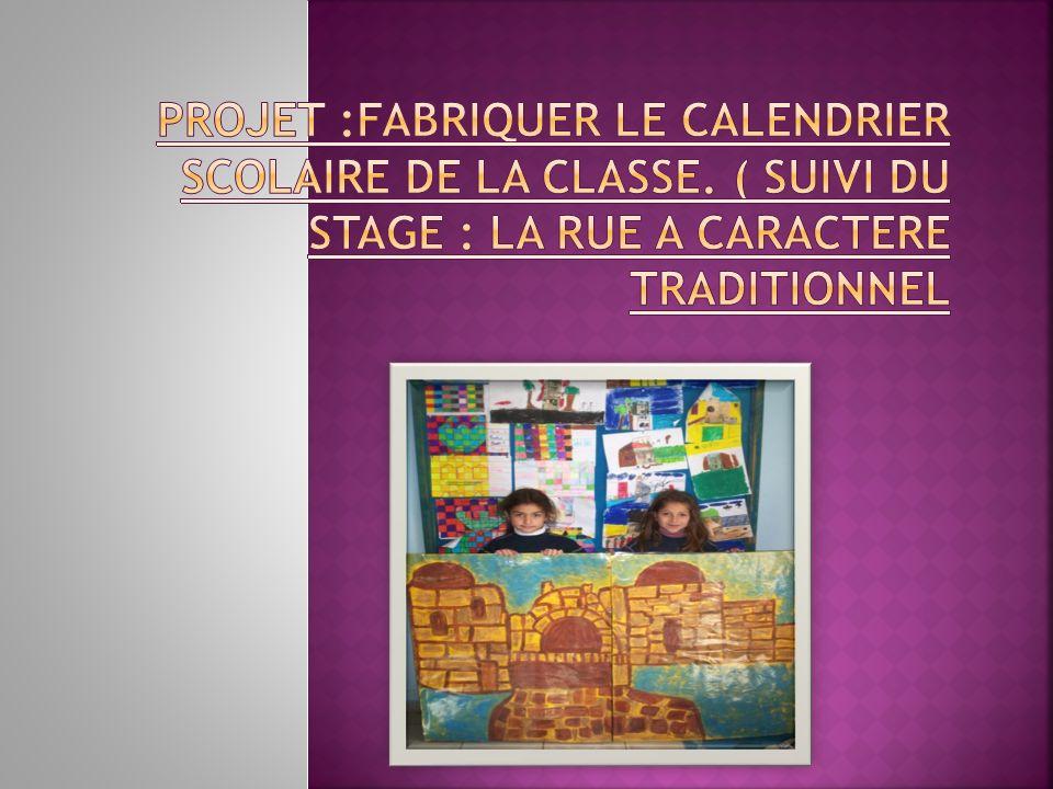 OBJECTIFS PRINCIPAUX : -Découvrir quelques éléments du patrimoine libanais( larchitecture traditionnelle, les métiers dautrefois, les modes de vie…dans un vieux quartier commercial de la ville de Saida, au Sud - Liban) - Fabriquer un calendrier en y réinvestissant ses découvertes à travers diverses techniques artistiques.