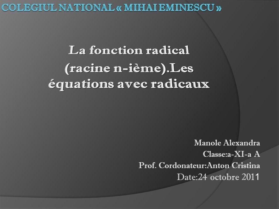 Manole Alexandra Classe:a-XI-a A Prof. Cordonateur:Anton Cristina Date:24 octobre 201 1