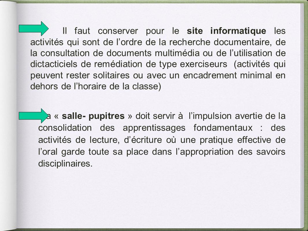 Il faut conserver pour le site informatique les activités qui sont de lordre de la recherche documentaire, de la consultation de documents multimédia