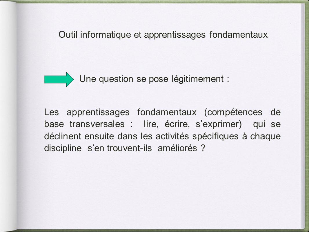 Une question se pose légitimement : Les apprentissages fondamentaux (compétences de base transversales : lire, écrire, sexprimer) qui se déclinent ens