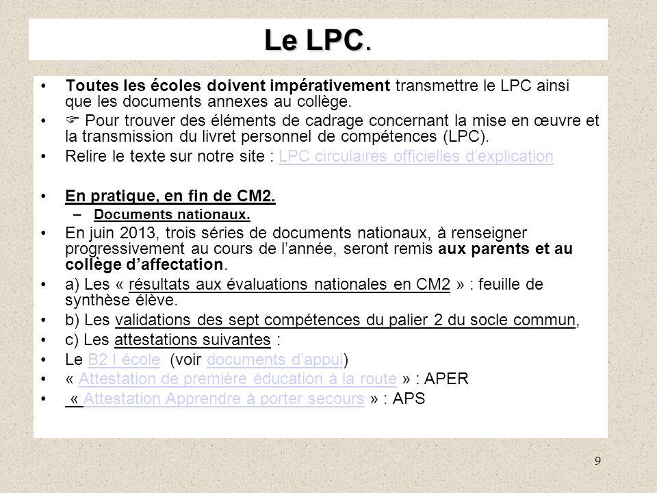 9 Le LPC. Toutes les écoles doivent impérativement transmettre le LPC ainsi que les documents annexes au collège. Pour trouver des éléments de cadrage