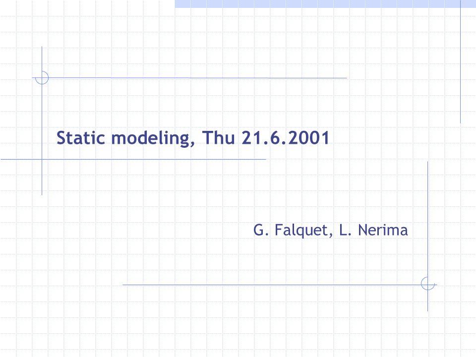 Static modeling, Thu 21.6.2001 G. Falquet, L. Nerima