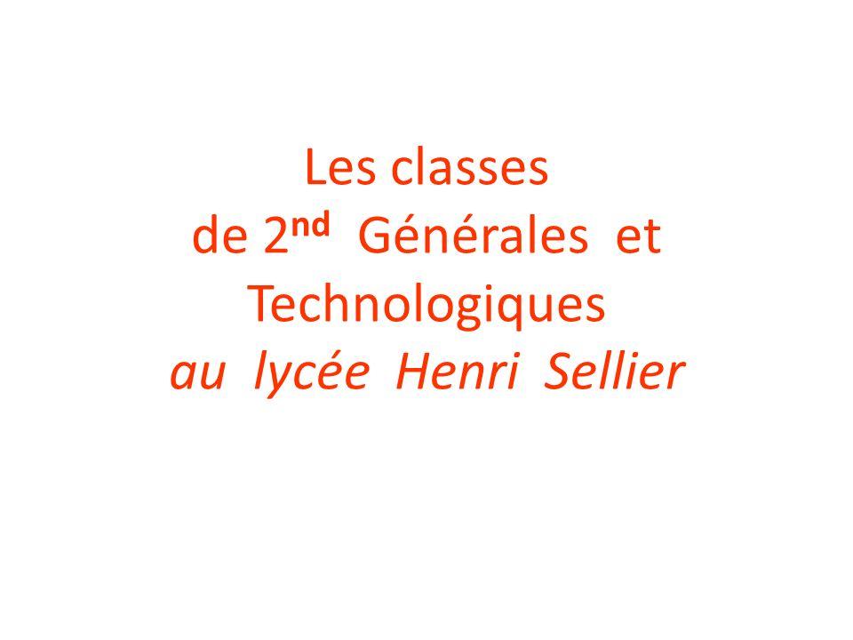 Les classes de 2 nd Générales et Technologiques au lycée Henri Sellier