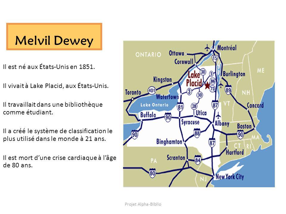 Melvil Dewey Il est né aux États-Unis en 1851. Il vivait à Lake Placid, aux États-Unis. Il travaillait dans une bibliothèque comme étudiant. Il a créé