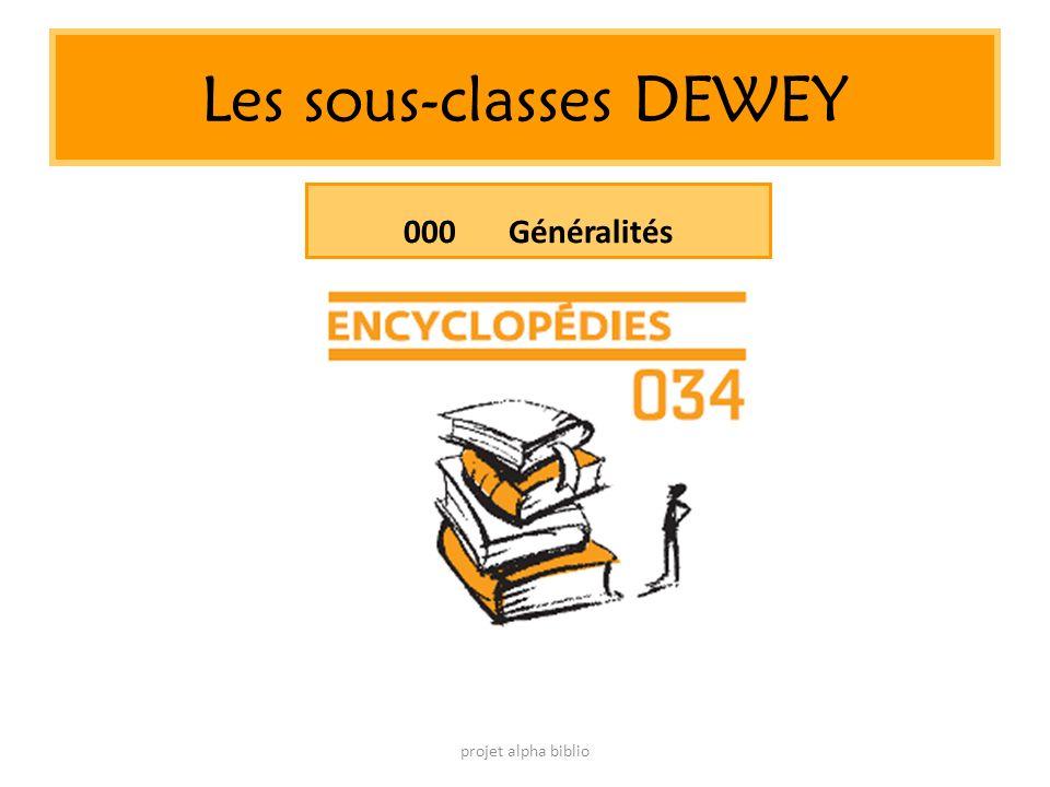 Les sous-classes DEWEY projet alpha biblio 000Généralités