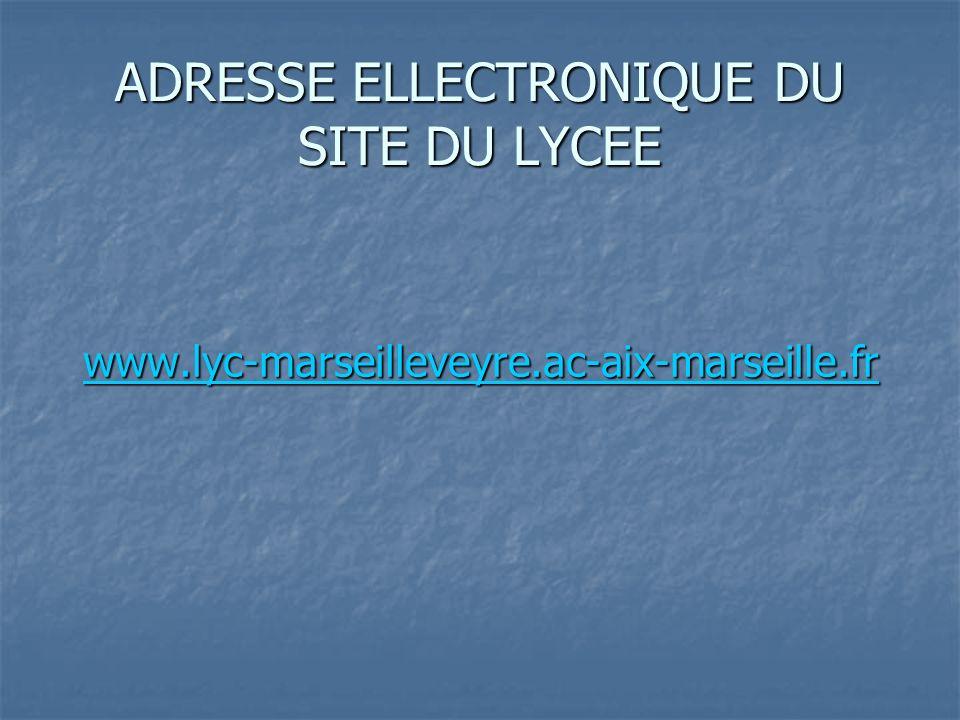 ADRESSE ELLECTRONIQUE DU SITE DU LYCEE www.lyc-marseilleveyre.ac-aix-marseille.fr