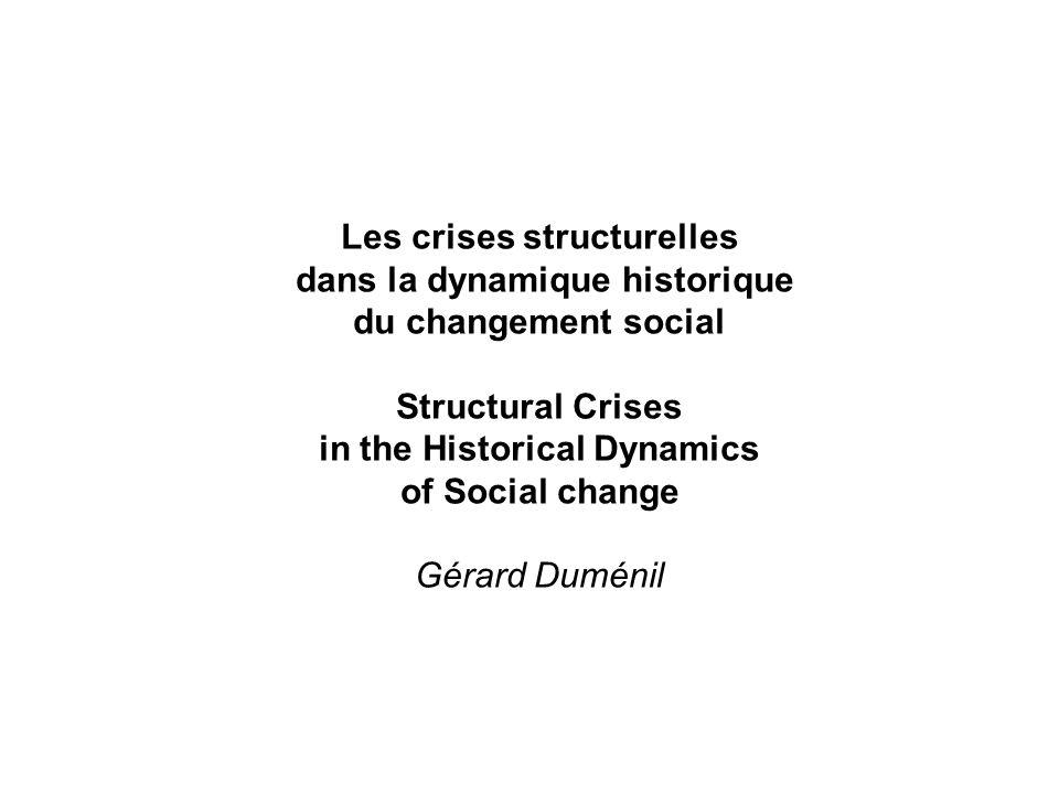 Les crises structurelles dans la dynamique historique du changement social Structural Crises in the Historical Dynamics of Social change Gérard Duménil