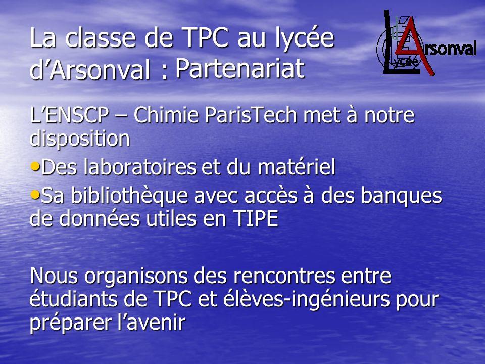 La classe de TPC au lycée dArsonval : LENSCP – Chimie ParisTech met à notre disposition Des laboratoires et du matériel Des laboratoires et du matérie