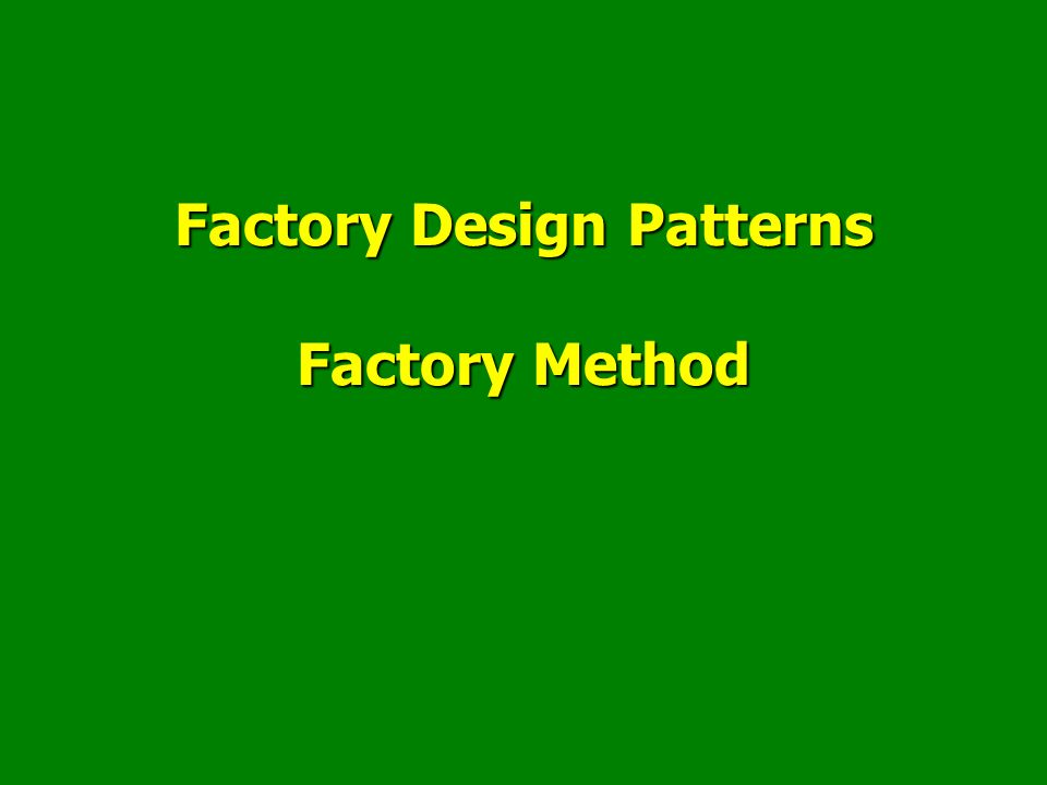 Factory Method Design Pattern Plan Factory : principesFactory : principes The Factory Method patternThe Factory Method pattern The Abstract Factory patternThe Abstract Factory pattern Design patterns are recurring solutions to design problems you see over and over.
