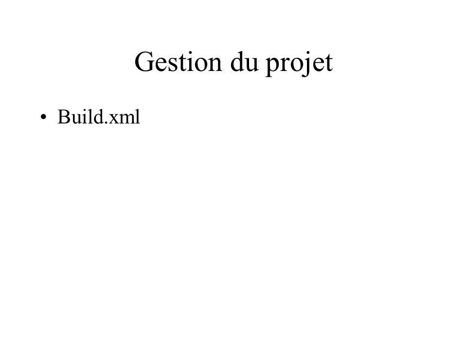 Gestion du projet Build.xml