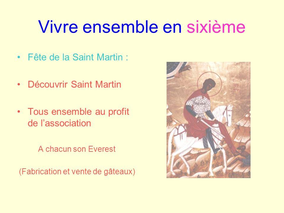 Vivre ensemble en sixième Fête de la Saint Martin : Découvrir Saint Martin Tous ensemble au profit de lassociation A chacun son Everest (Fabrication e