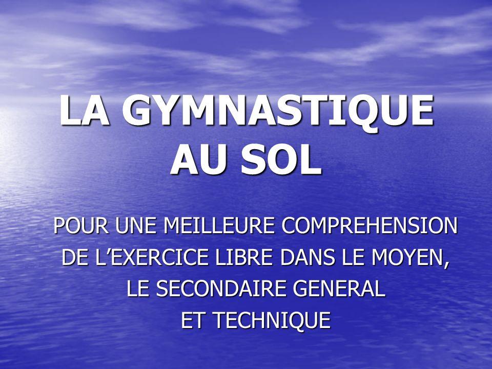 Exemples de choix déléments: Exemples de choix déléments:4A+5B+3C…4C+2B+5A…5B+1A+3C… Le nombre déléments choisis doit aussi tenir compte de la durée dexécution de lexercice de gymnastique au sol; entre 30 et 60 secondes