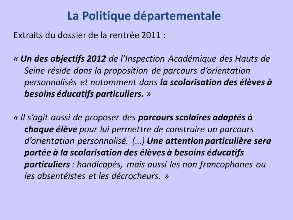 La Politique départementale Extraits du dossier de la rentrée 2011 : « Un des objectifs 2012 de lInspection Académique des Hauts de Seine réside dans