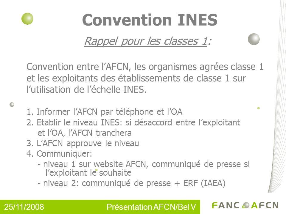 Convention INES Rappel pour les classes 1: Convention entre lAFCN, les organismes agrées classe 1 et les exploitants des établissements de classe 1 sur lutilisation de léchelle INES.