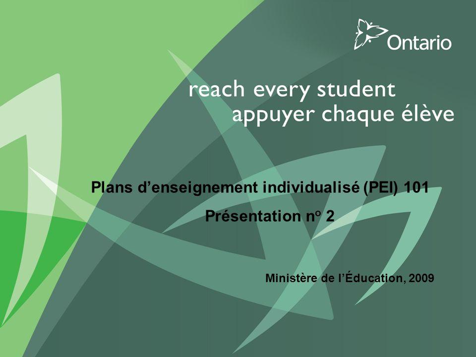 1 Ministère de lÉducation, 2009 Plans denseignement individualisé (PEI) 101 Présentation n o 2