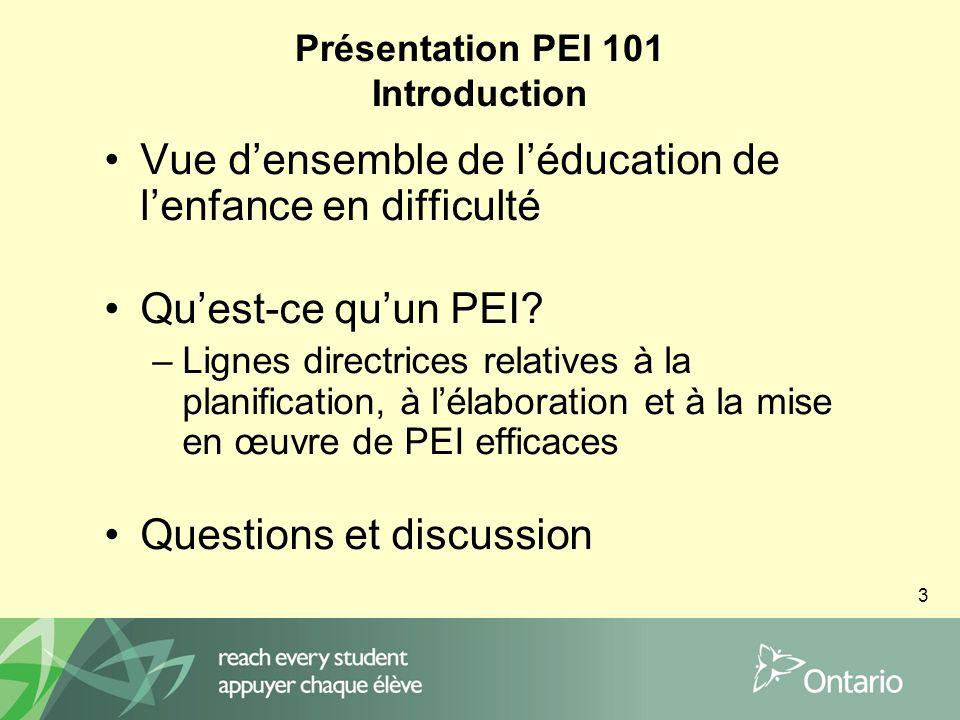 3 Présentation PEI 101 Introduction Vue densemble de léducation de lenfance en difficulté Quest-ce quun PEI.