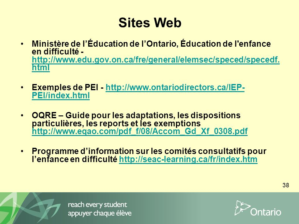 38 Sites Web Ministère de lÉducation de lOntario, Éducation de l enfance en difficulté - http://www.edu.gov.on.ca/fre/general/elemsec/speced/specedf.