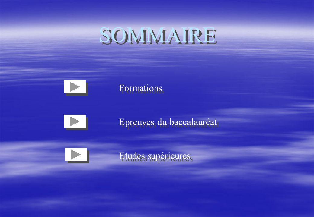 SOMMAIRE Formations Epreuves du baccalauréat Etudes supérieures