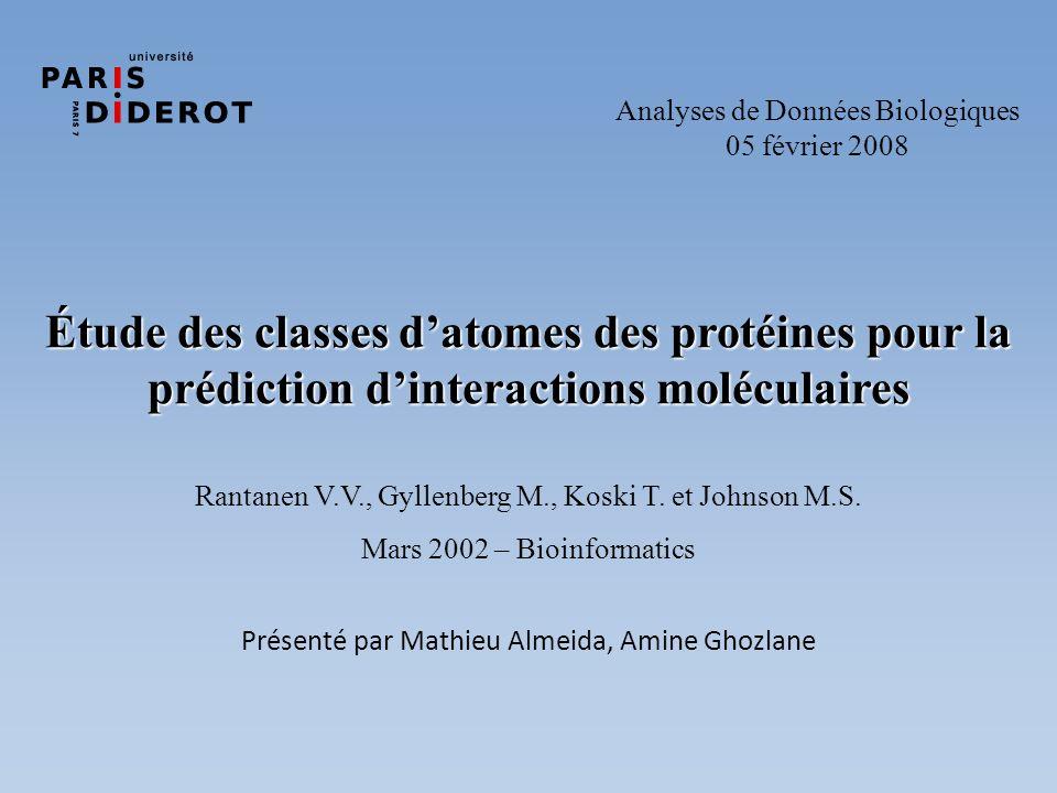Présenté par Mathieu Almeida, Amine Ghozlane Analyses de Données Biologiques 05 février 2008 Rantanen V.V., Gyllenberg M., Koski T. et Johnson M.S. Ma
