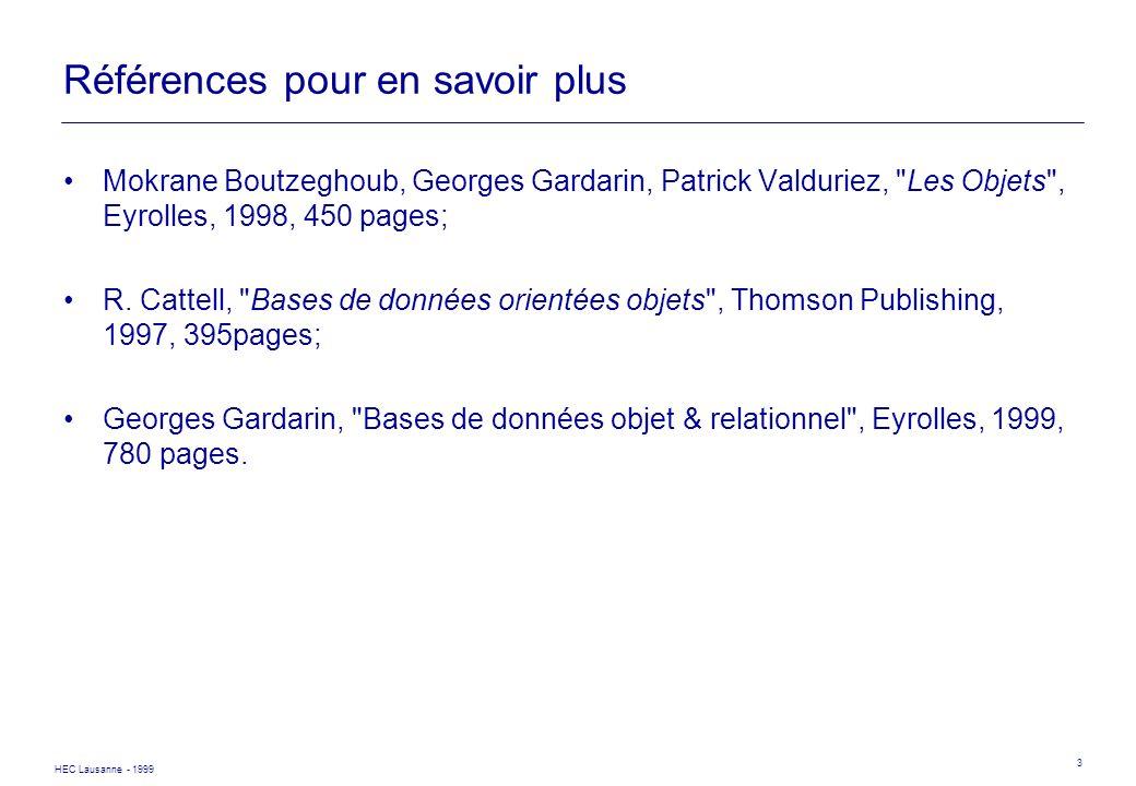 HEC Lausanne - 1999 3 Références pour en savoir plus Mokrane Boutzeghoub, Georges Gardarin, Patrick Valduriez,
