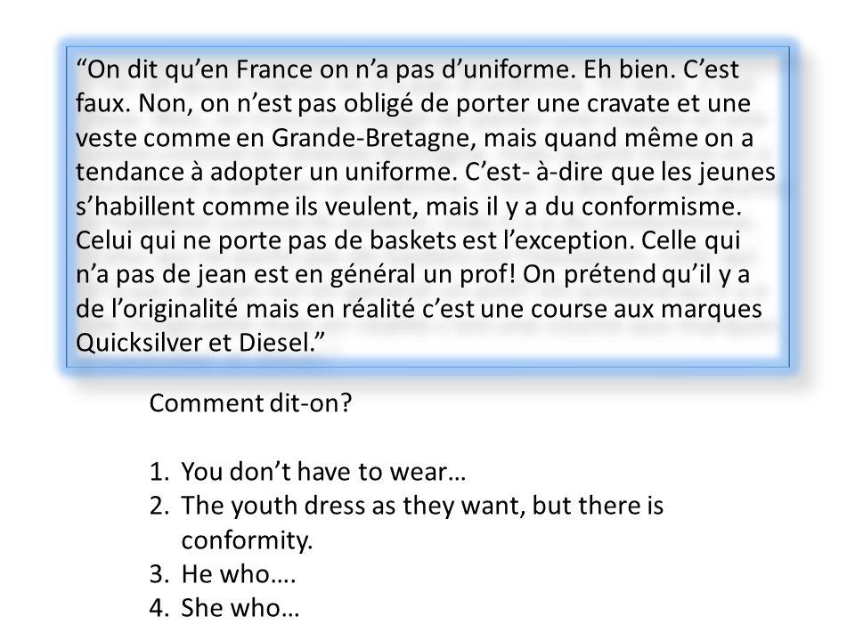On dit quen France on na pas duniforme. Eh bien. Cest faux.