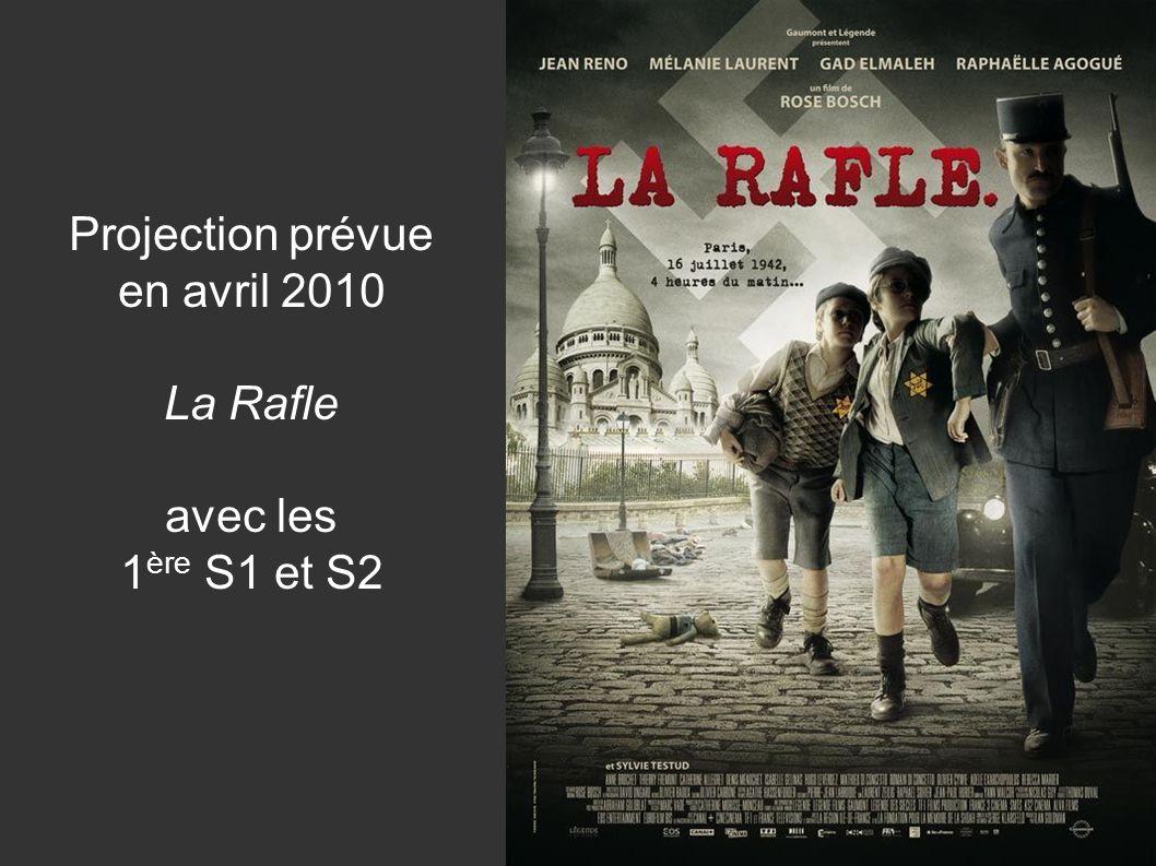 Projection prévue en avril 2010 La Rafle avec les 1 ère S1 et S2