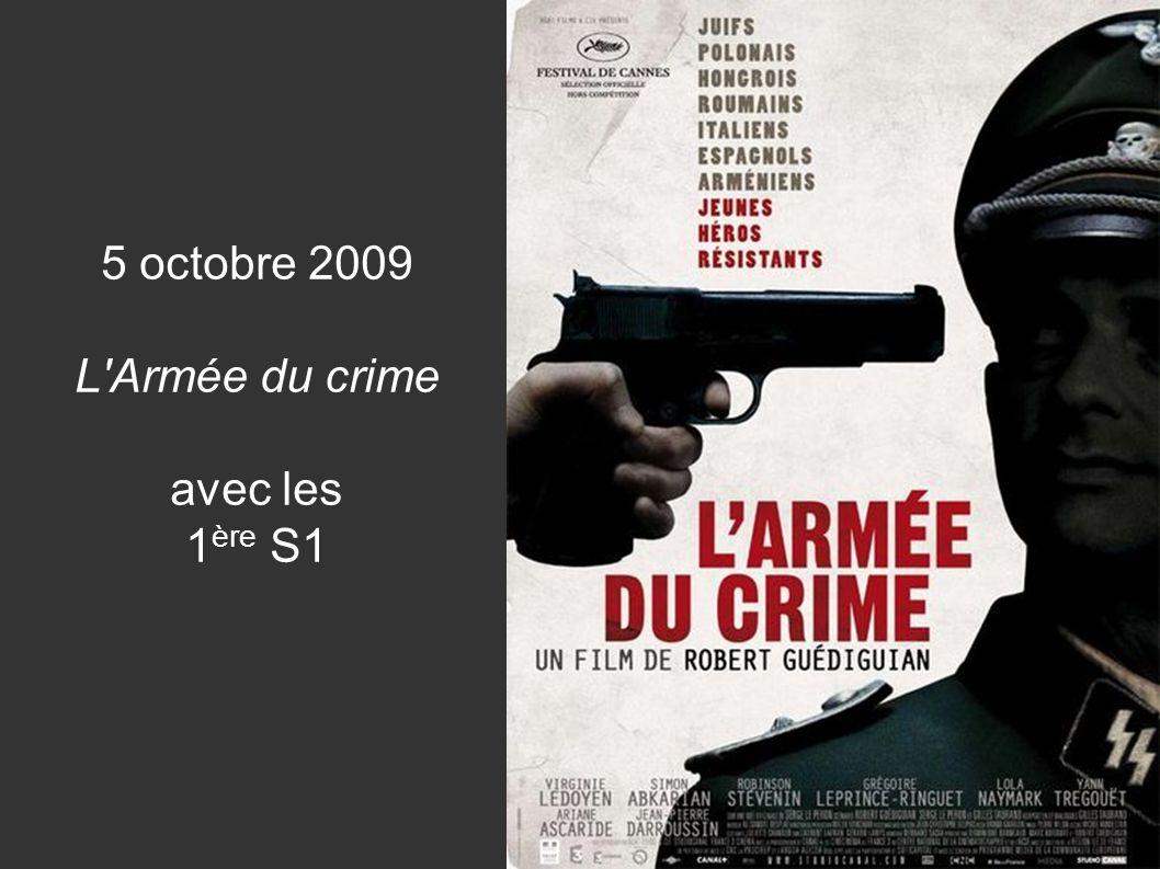 5 octobre 2009 L'Armée du crime avec les 1 ère S1