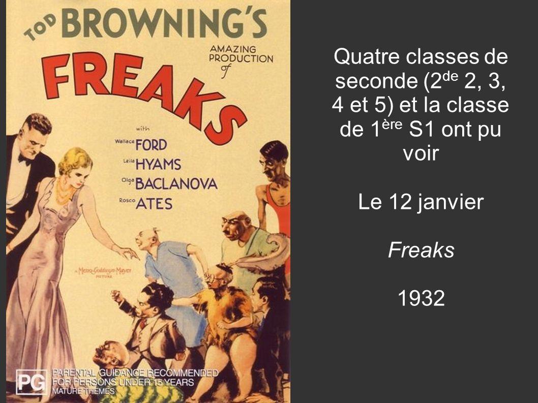 Quatre classes de seconde (2 de 2, 3, 4 et 5) et la classe de 1 ère S1 ont pu voir Le 12 janvier Freaks 1932