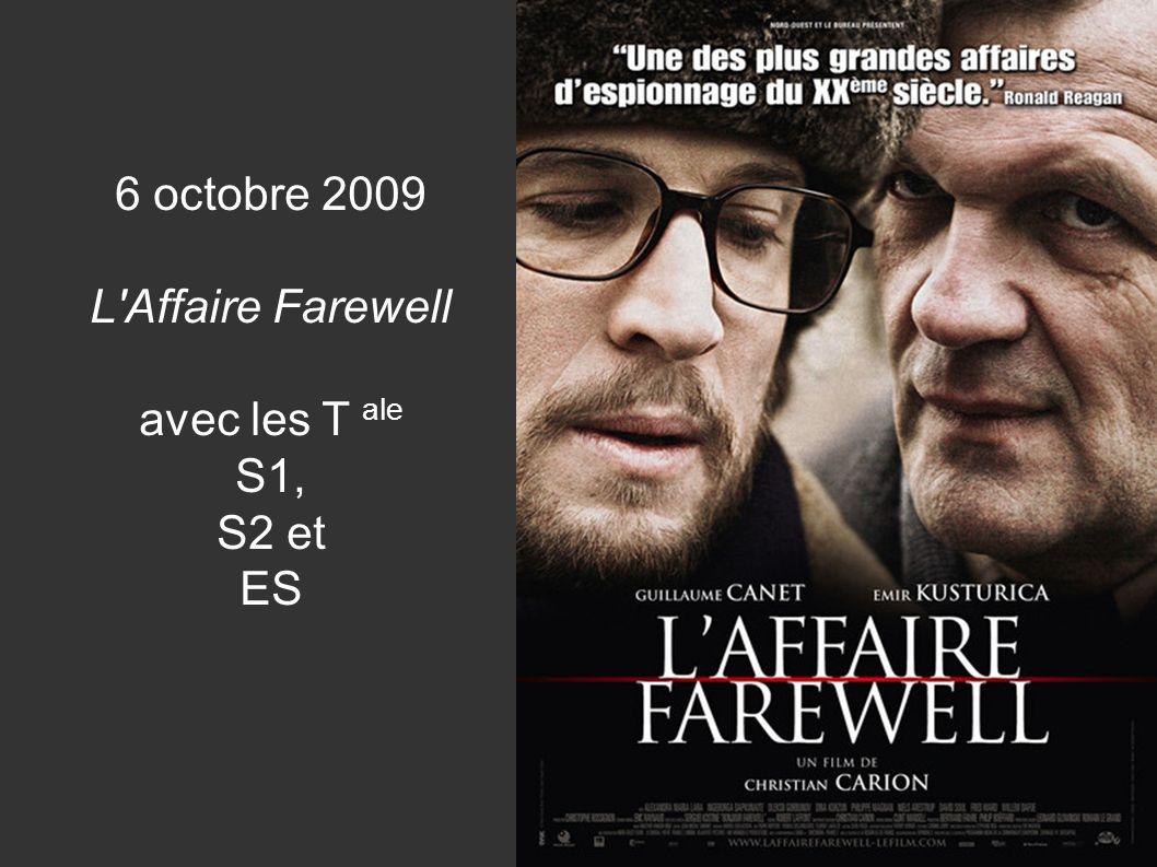 6 octobre 2009 L'Affaire Farewell avec les T ale S1, S2 et ES