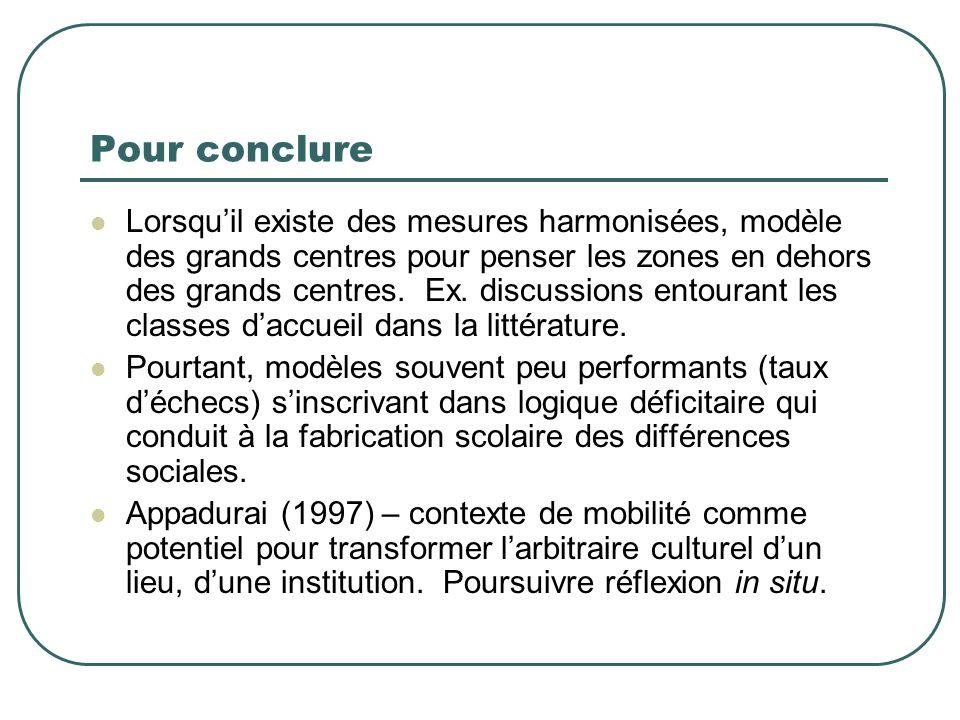 Pour conclure Lorsquil existe des mesures harmonisées, modèle des grands centres pour penser les zones en dehors des grands centres.