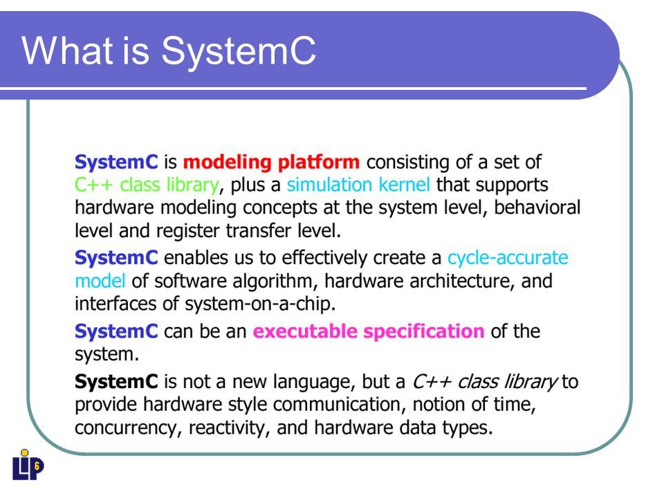 Comparaison VHDL-SystemC // File : half_adder.h #include systemc.h SC_MODULE(half_adder) { sc_in a,b; sc_out sum,carry; void prc_half_adder(); SC_CTOR(half_adder) { SC_METHOD(prc_half_adder); sensitive << a << b; } }; // File : half_adder.cpp #include half_adder.h void half_adder::prc_half_adder() { sum = a ^ b; carry = a & b; } ARCHITECTURE half_adder_d OF half_adder IS BEGIN sum <= (a XOR b); carry <= (a AND b); END half_adder_d; ENTITY half_adder IS PORT( a, b: IN BIT; sum, carry: OUT BIT); END half_adder;