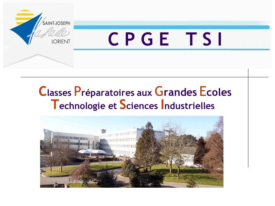 C lasses P réparatoires aux G randes E coles T echnologie et S ciences I ndustrielles C P G E T S I