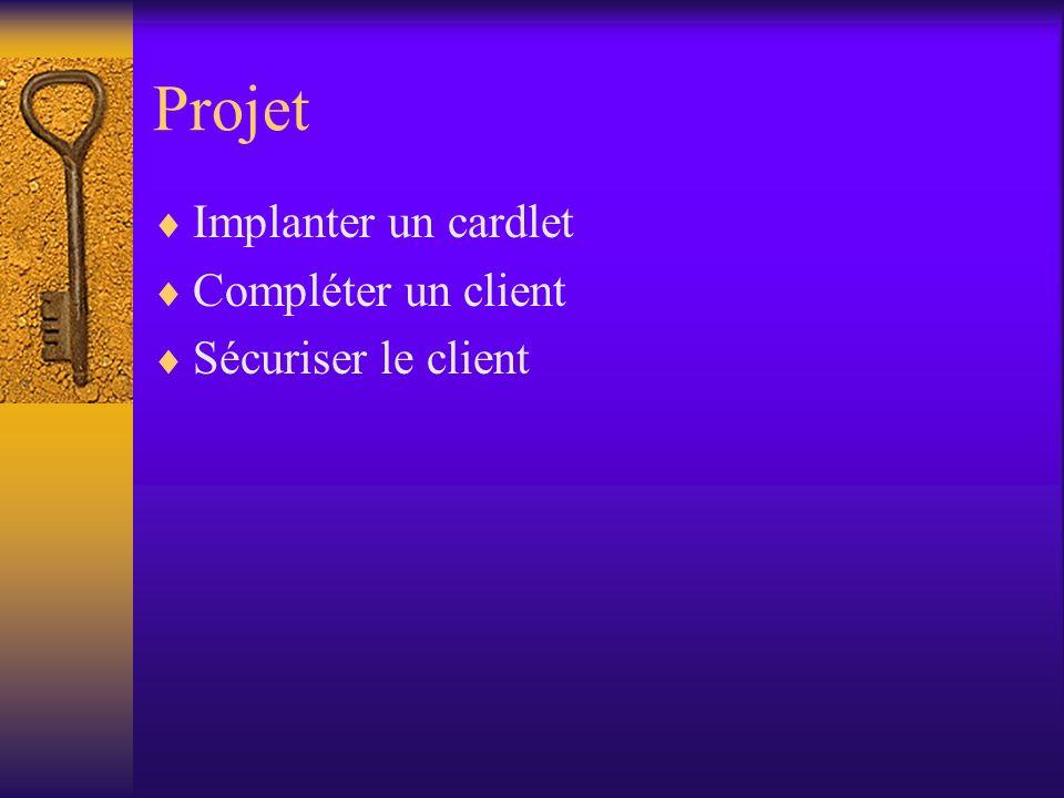 Projet Implanter un cardlet Compléter un client Sécuriser le client