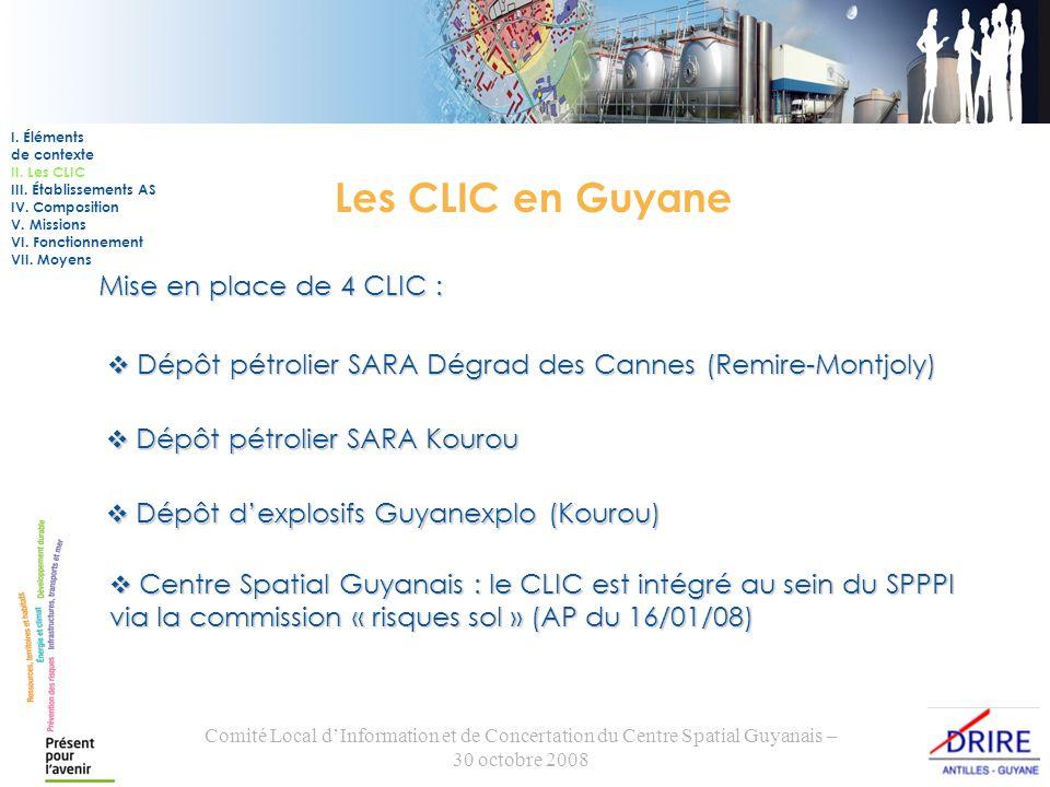 Comité Local dInformation et de Concertation du Centre Spatial Guyanais – 30 octobre 2008 Les CLIC en Guyane Mise en place de 4 CLIC : I. Éléments de