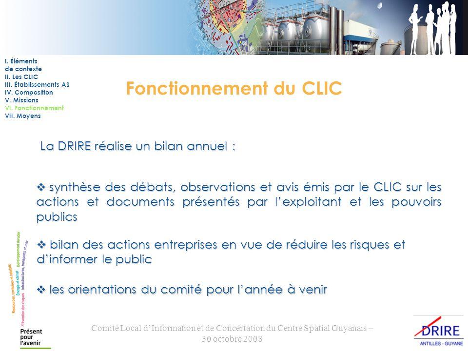 Comité Local dInformation et de Concertation du Centre Spatial Guyanais – 30 octobre 2008 Fonctionnement du CLIC La DRIRE réalise un bilan annuel : sy