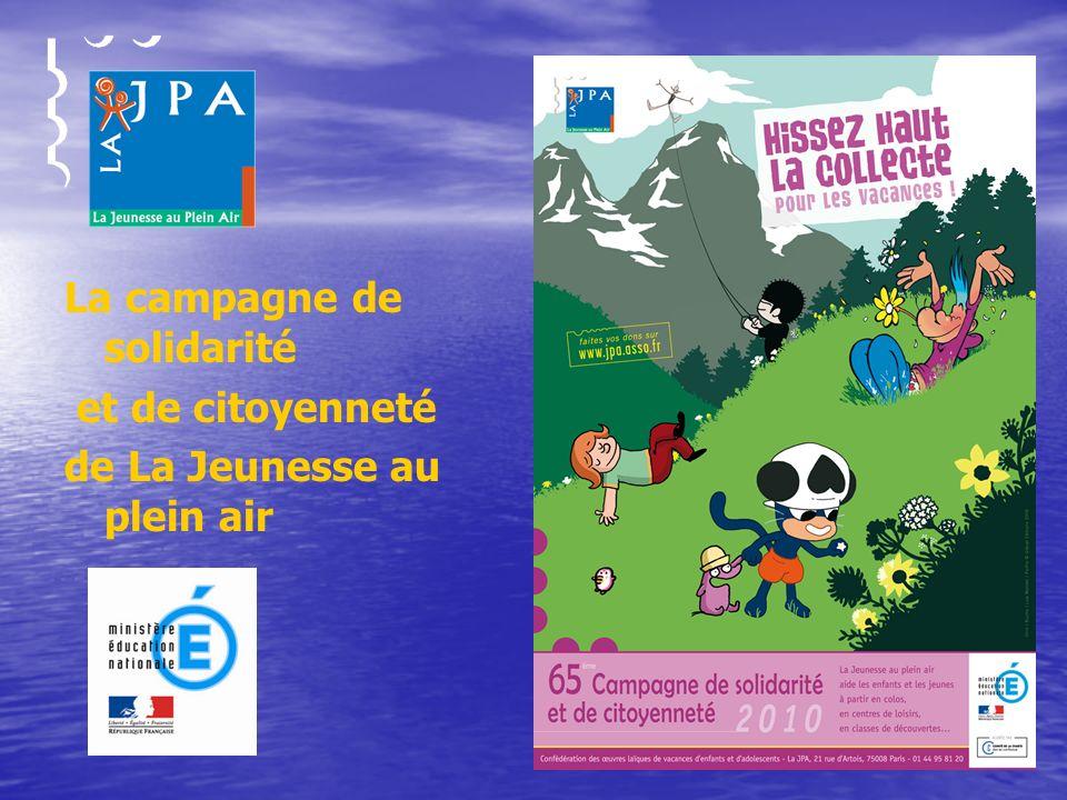 Depuis plus de 60 ans, la campagne de La JPA propose aux enseignants et animateurs de sinscrire dans une démarche déducation à la solidarité et à la citoyenneté.