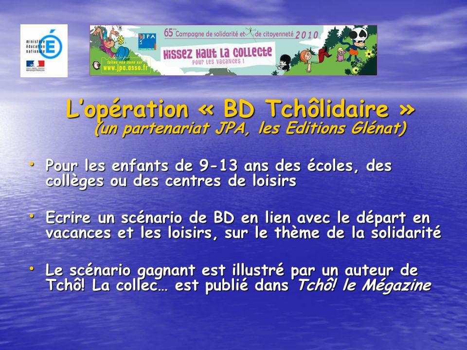 Lopération « BD Tchôlidaire » (un partenariat JPA, les Editions Glénat) Pour les enfants de 9-13 ans des écoles, des collèges ou des centres de loisir