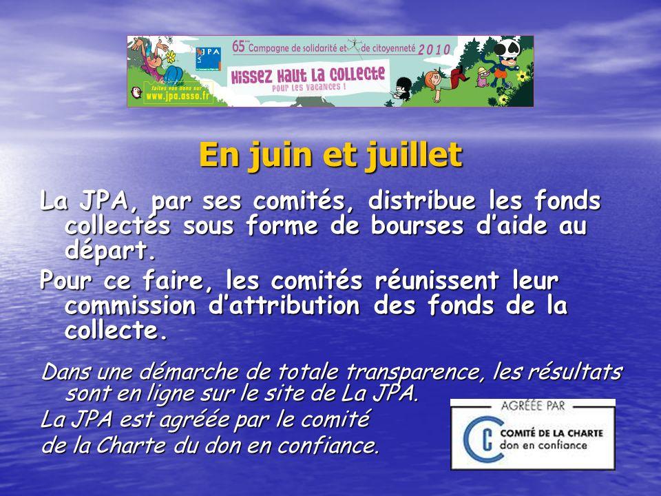 En juin et juillet La JPA, par ses comités, distribue les fonds collectés sous forme de bourses daide au départ. Pour ce faire, les comités réunissent