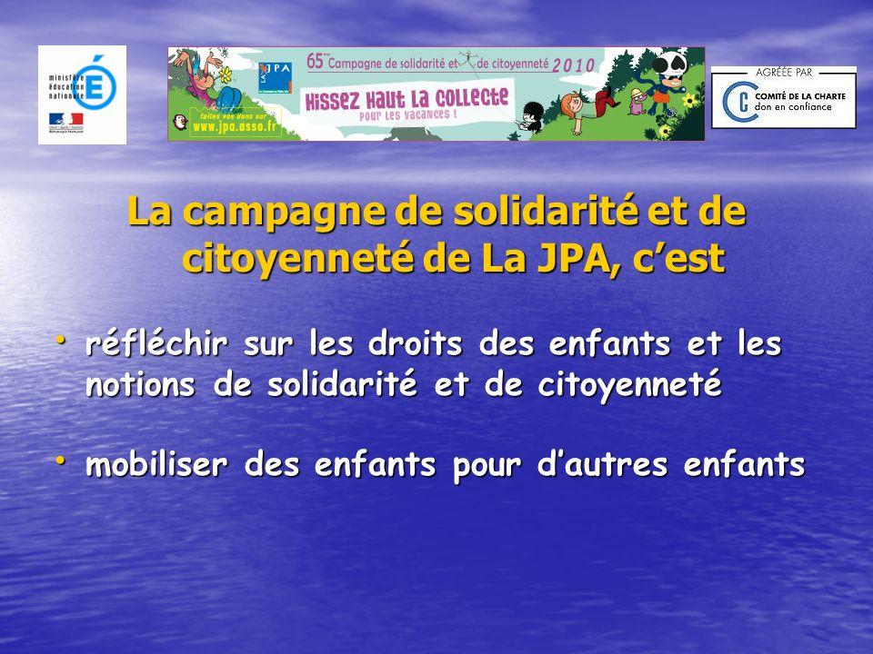 La campagne de solidarité et de citoyenneté de La JPA, cest réfléchir sur les droits des enfants et les notions de solidarité et de citoyenneté mobili