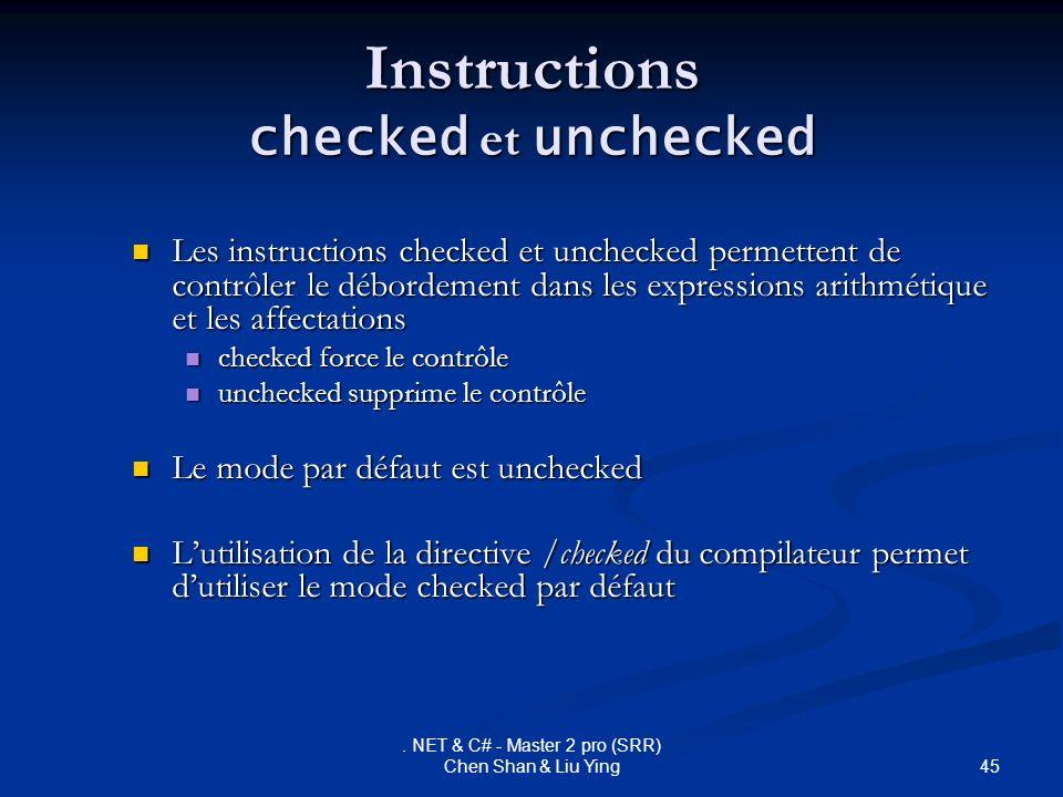 45. NET & C# - Master 2 pro (SRR) Chen Shan & Liu Ying Instructions checked et unchecked Les instructions checked et unchecked permettent de contrôler
