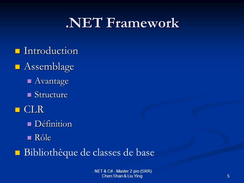 5. NET & C# - Master 2 pro (SRR) Chen Shan & Liu Ying.NET Framework Introduction Introduction Assemblage Assemblage Avantage Avantage Structure Struct