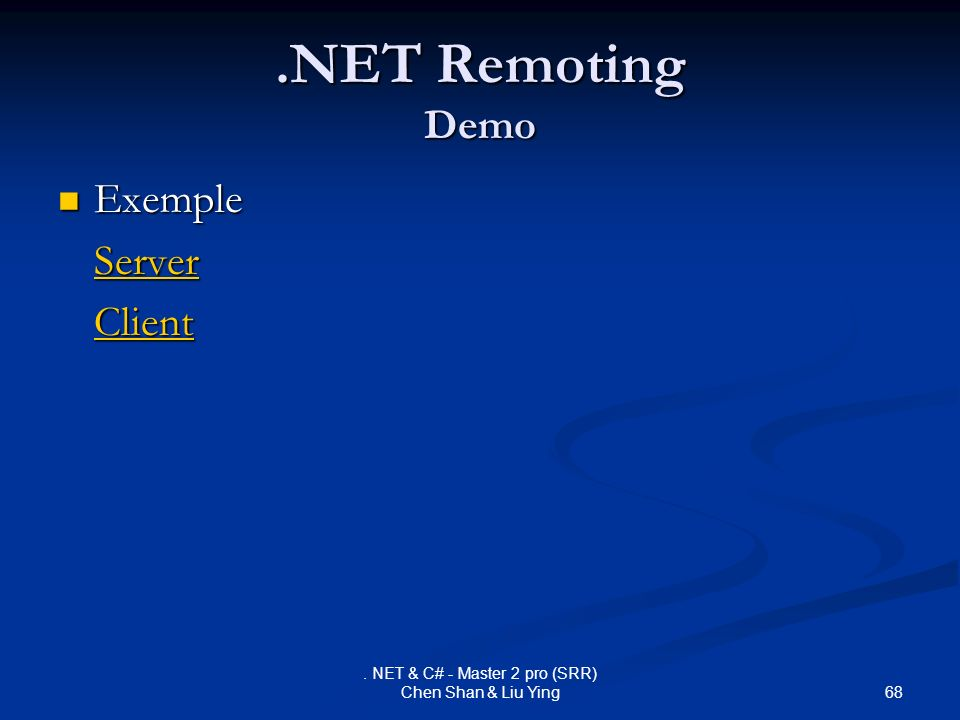 68. NET & C# - Master 2 pro (SRR) Chen Shan & Liu Ying.NET Remoting Demo Exemple Exemple Server Client