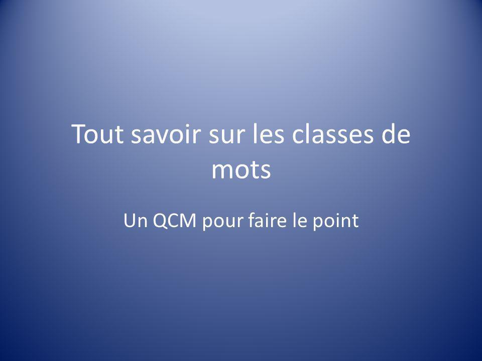 Tout savoir sur les classes de mots Un QCM pour faire le point