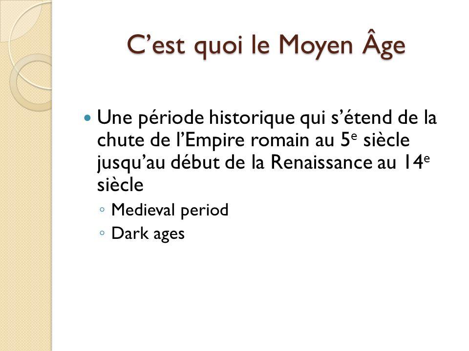 Cest quoi le Moyen Âge Une période historique qui sétend de la chute de lEmpire romain au 5 e siècle jusquau début de la Renaissance au 14 e siècle Me