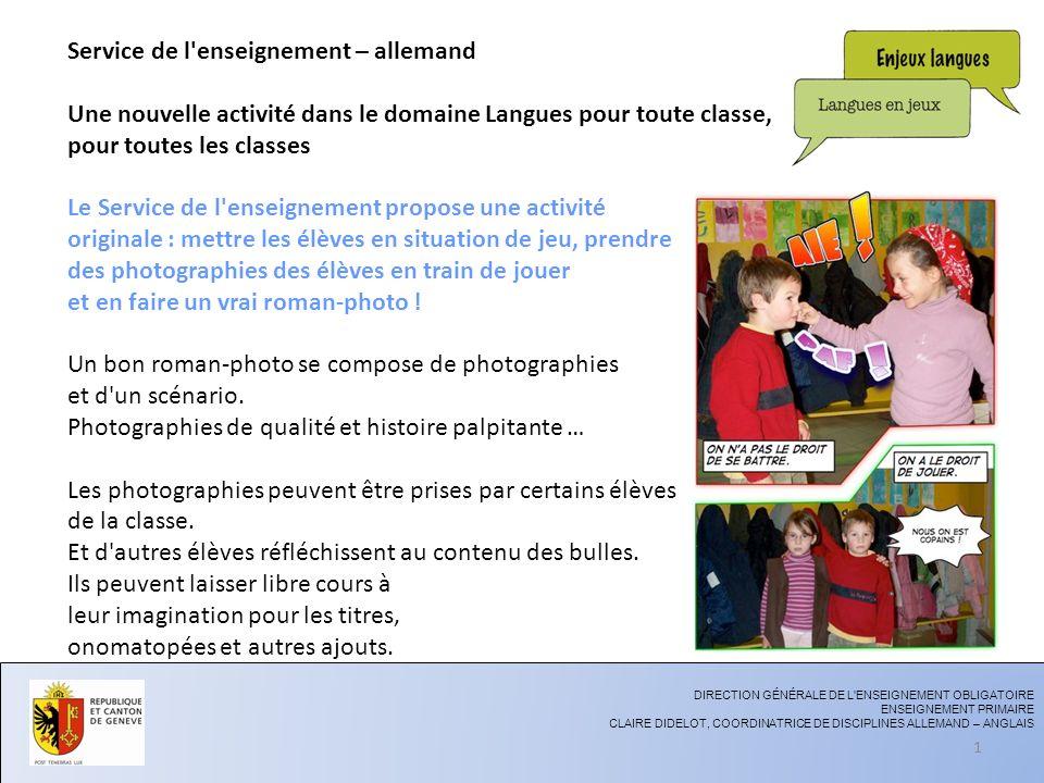 Service de l'enseignement – allemand Une nouvelle activité dans le domaine Langues pour toute classe, pour toutes les classes Le Service de l'enseigne