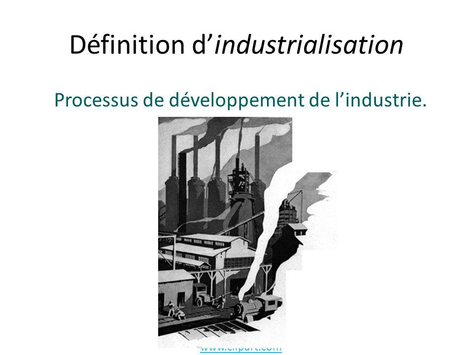 Définition dindustrialisation Processus de développement de lindustrie. www.clipart.com