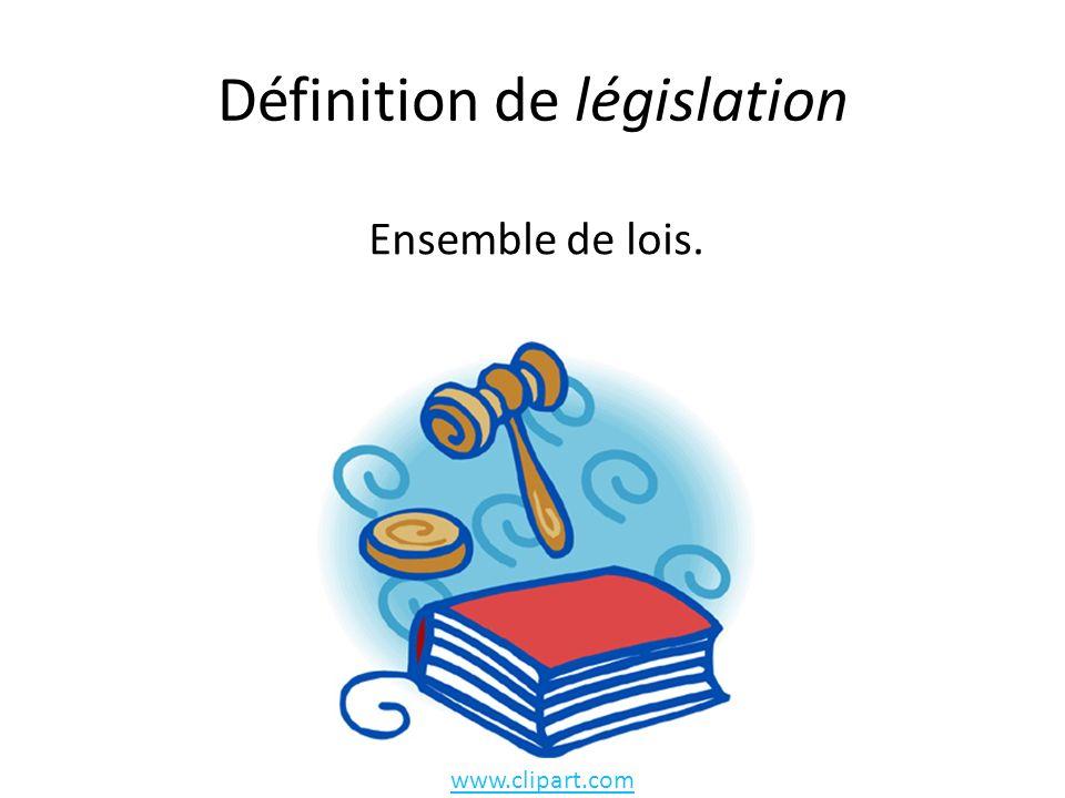 Définition de législation Ensemble de lois. www.clipart.com