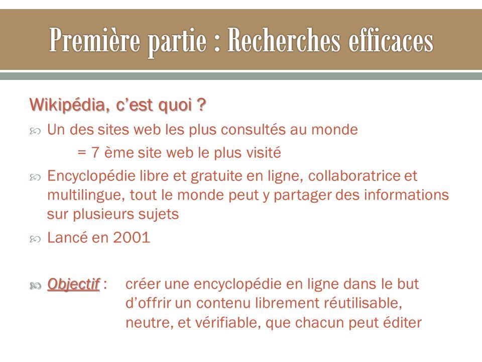 Wikipédia, cest quoi ? Un des sites web les plus consultés au monde = 7 ème site web le plus visité Encyclopédie libre et gratuite en ligne, collabora