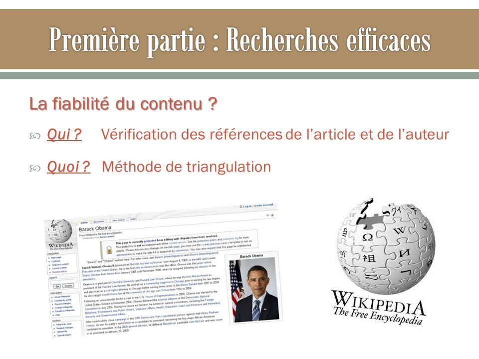 La fiabilité du contenu ? Qui ? Vérification des références de larticle et de lauteur Quoi ? Méthode de triangulation