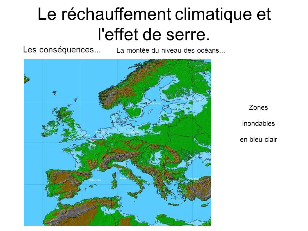 Le réchauffement climatique et l'effet de serre. Les conséquences... La montée du niveau des océans... Zones inondables en bleu clair